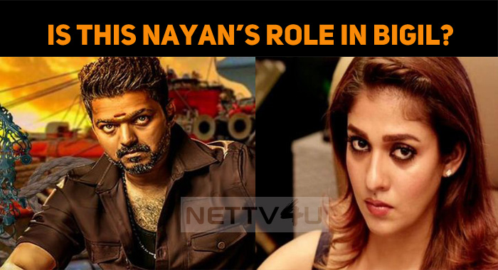 Bigil Latest Shooting Spot Updates! Is This Nayan's Role In Bigil?