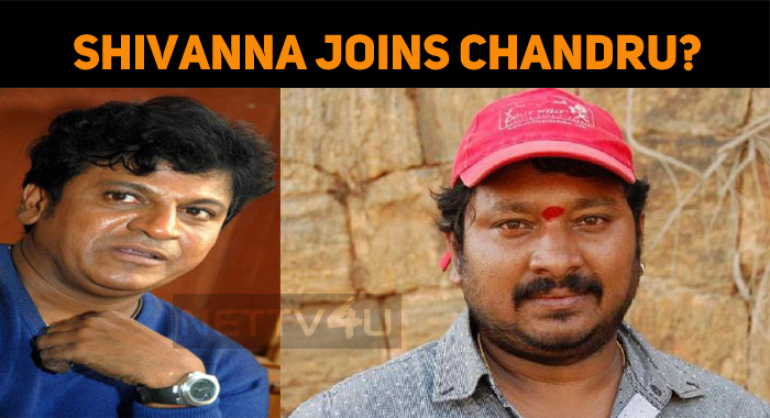 Shivanna To Join Chandru?
