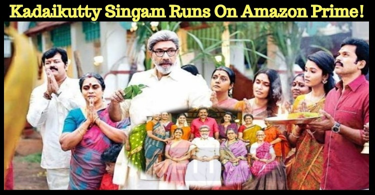 Kadaikutty Singam Runs In Theatres And On Amazon Prime!