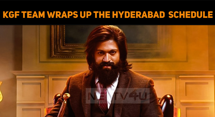 KGF Team Wraps Up The Hyderabad Shooting Schedule