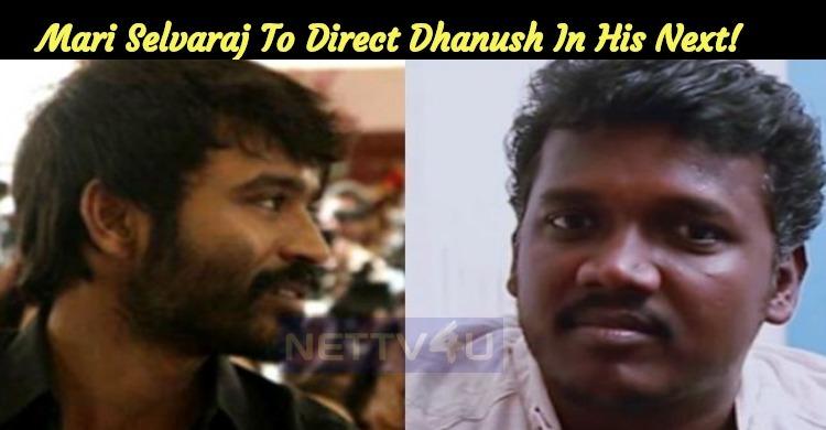 Mari Selvaraj To Direct Dhanush In His Next!