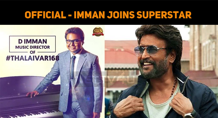 It's Official - Imman Joins Thalaivar 168