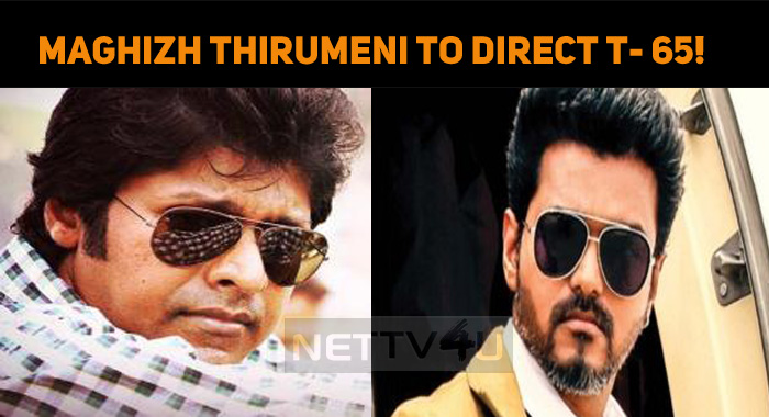 Maghizh Thirumeni To Direct Thalapathy 65!