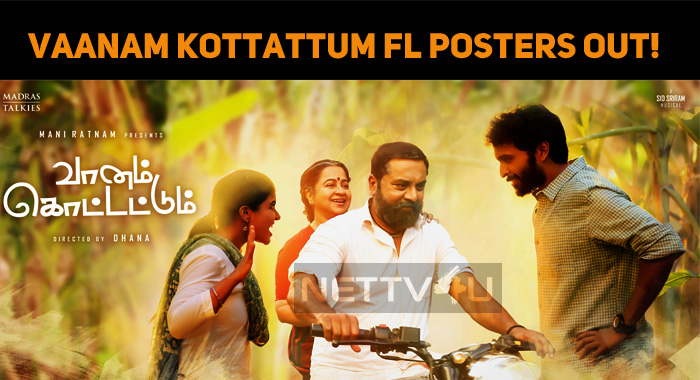 Vaanam Kottattum First Look Posters Out!