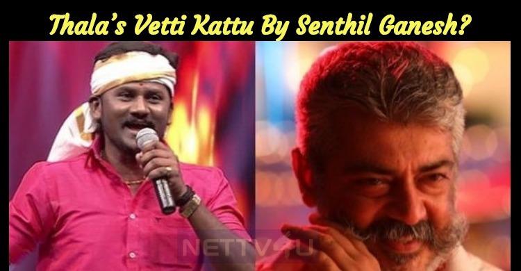 Is Thala's Vetti Kattu By Super Singer Senthil ..