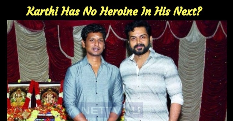 Karthi Has No Heroine In His Next?