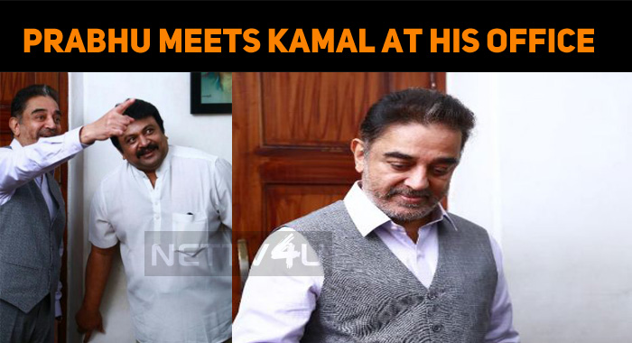 Prabhu Meets Kamal At His Office!