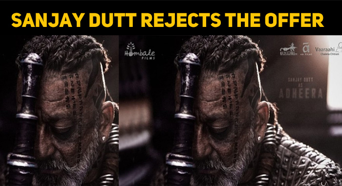 Sanjay Dutt Rejects The KGF 2 Makers' Suggestio..