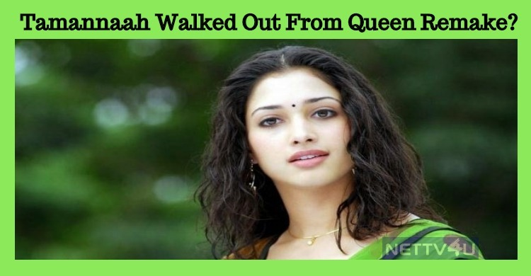 Tamannaah Walked Out From Queen Remake?