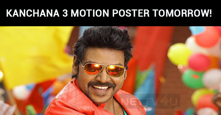 Kanchana 3 Motion Poster Will Be Out Tomorrow!