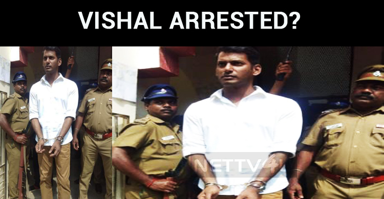 Vishal Arrested, Once Again?