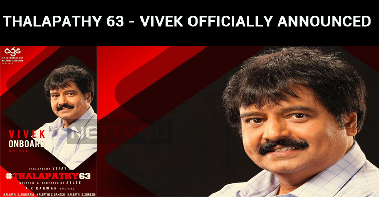 Vivek Is Officially Announced In Thalapathy 63!..