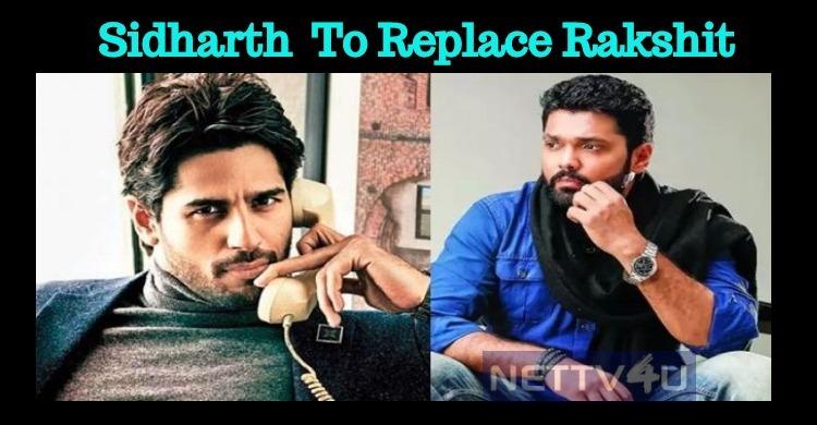 Sidharth Malhotra To Replace Rakshit Shetty!