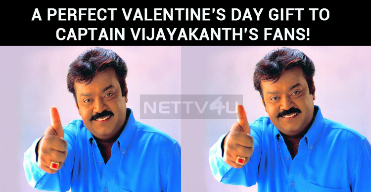 A Perfect Valentine's Day Gift To Captain Vijayakanth's People!