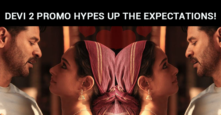 Devi 2 Promo Hypes Up The Expectations!
