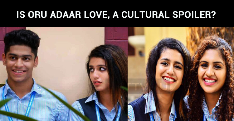 Is Oru Adaar Love, A Cultural Spoiler?