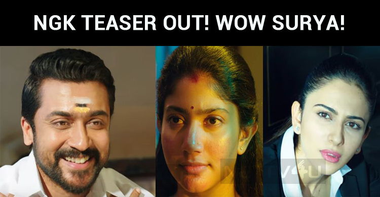 Suriya Stuns! NGK Teaser Is Out!