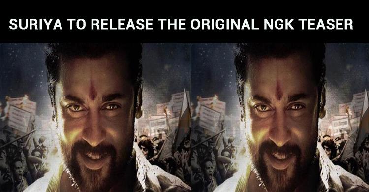 Suriya To Release Original NGK Teaser!