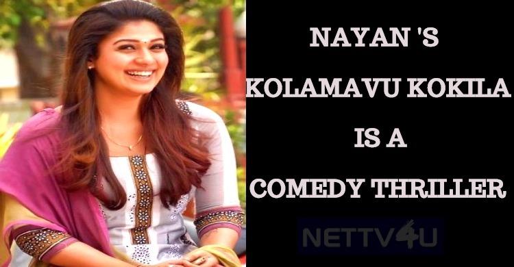 Kolamavu Kokila Is A Comedy Thriller!