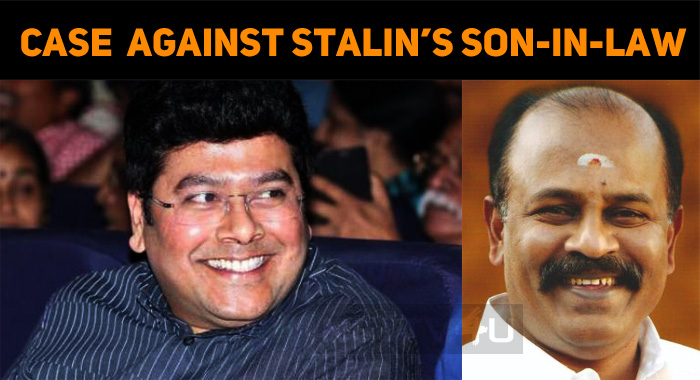 Case Filed Against Stalin's Son-in-Law!