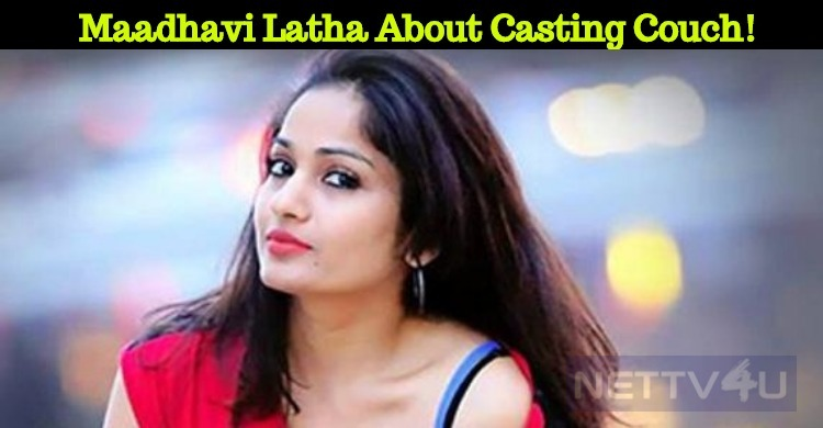 Madhavi Latha Speaks About The Casting Couch!