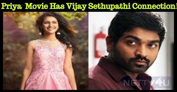 Priya Prakash Varrier Movie Has Vijay Sethupathi Connection!