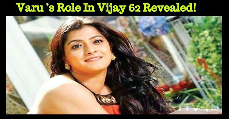 Varalaxmi's Role In Vijay 62 Revealed! Tamil News