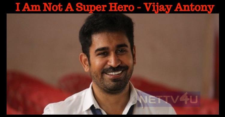 I Am Not A Super Hero - Vijay Antony