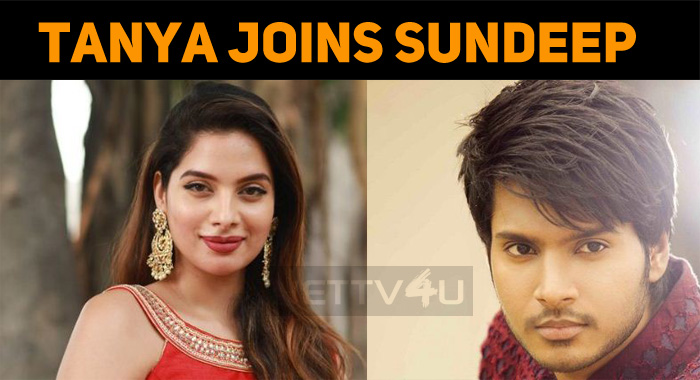 Tanya Hope Joins Sundeep Kishan!