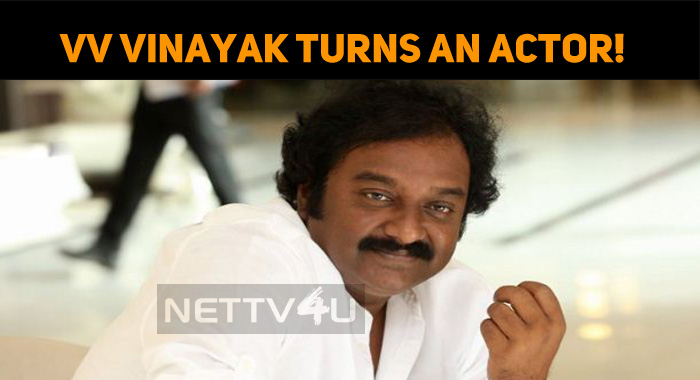 VV Vinayak Turns An Actor!