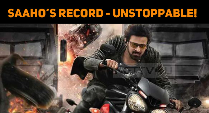 Saaho's Record Seems To Be Unstoppable!
