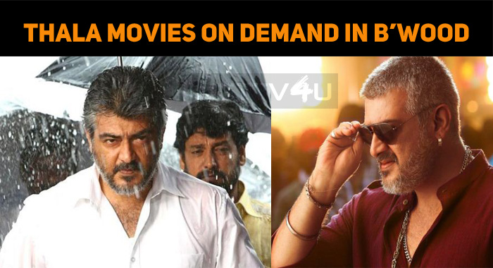 Thala Ajith's Movies On Demand In Bollywood!