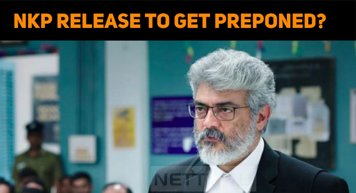 Thala Ajith's NKP Release To Get Preponed?
