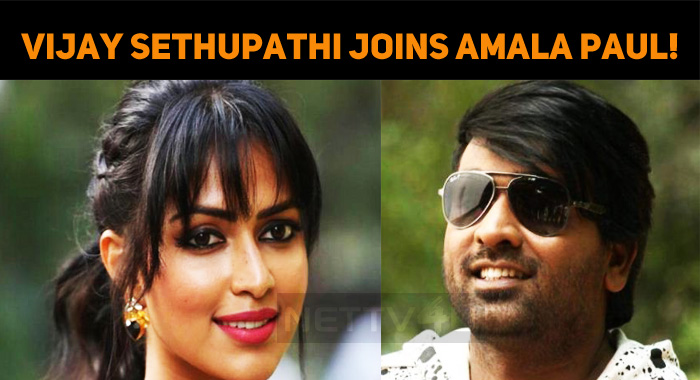 Vijay Sethupathi Joins Amala Paul!