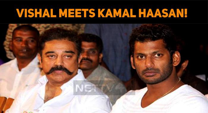 Vishal Meets Kamal Haasan!