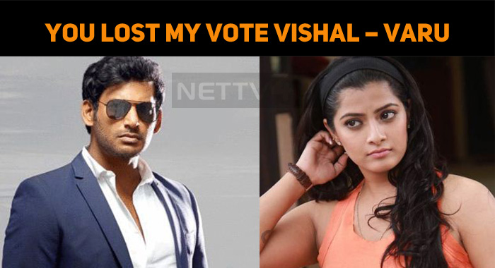 You Lost My Vote Vishal – Varalaxmi Sarathkumar