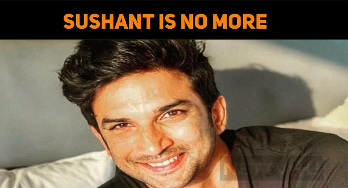 Shocking: Sushant Singh Rajput Is No More