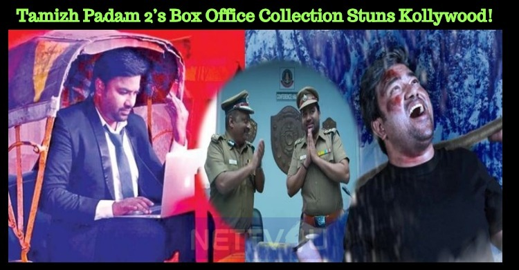 Tamizh Padam 2's Box Office Collection Stuns Kollywood!