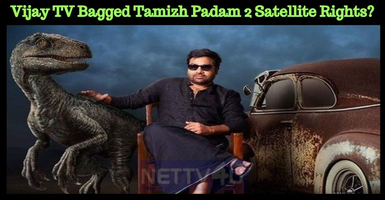 Vijay TV Bagged Tamizh Padam 2 Satellite Rights?