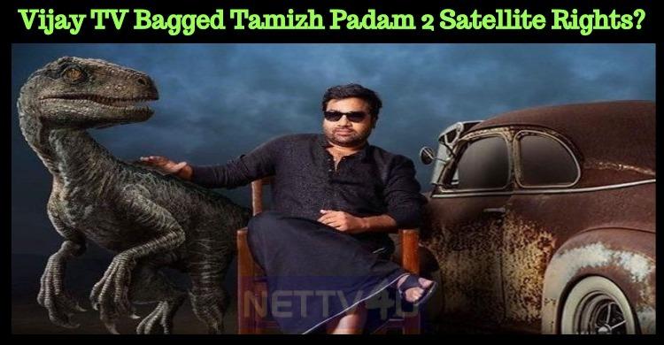 Vijay TV Bagged Tamizh Padam 2 Satellite Rights?