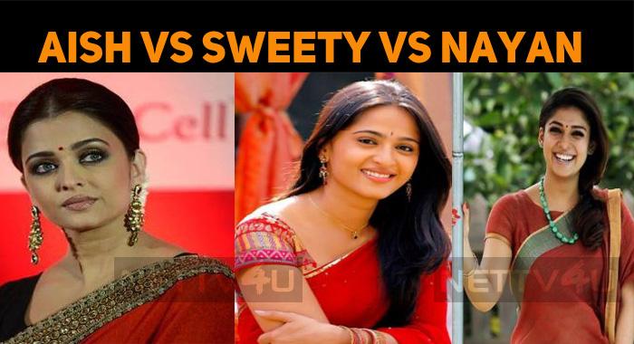 Aishwarya Rai Vs Anushka Vs Nayanthara?