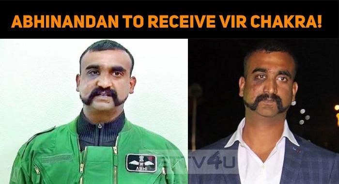 Abhinandan Varthaman To Receive Vir Chakra!