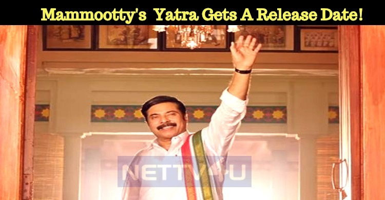 Mammootty's Telugu Movie Yatra Gets Release Dat..