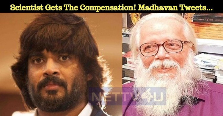 Scientist Gets The Compensation! Madhavan Tweets...