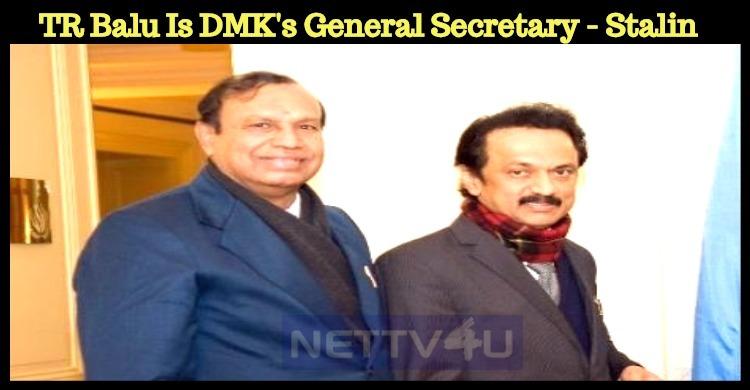 TR Balu Gets Promoted As DMK's General Secretary! Tamil News