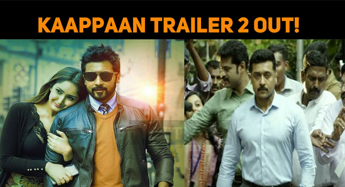 Kaapaan Trailer 2 Hits The Internet! Engaging T..