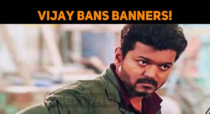 Vijay Bans Banners!