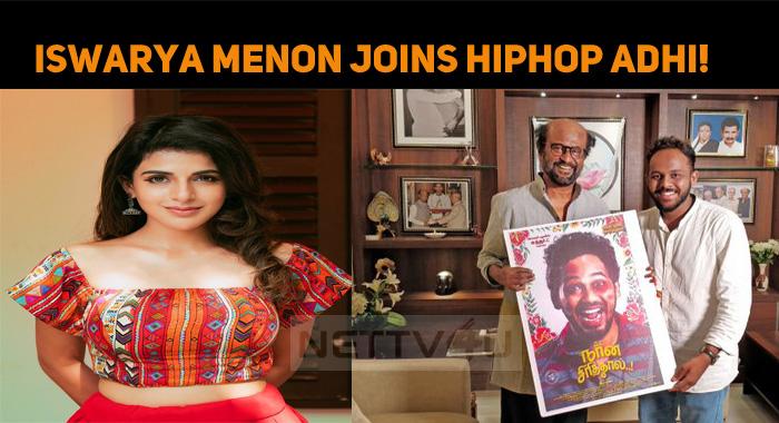 Iswarya Menon Joins Hiphop Tamizha Adhi!
