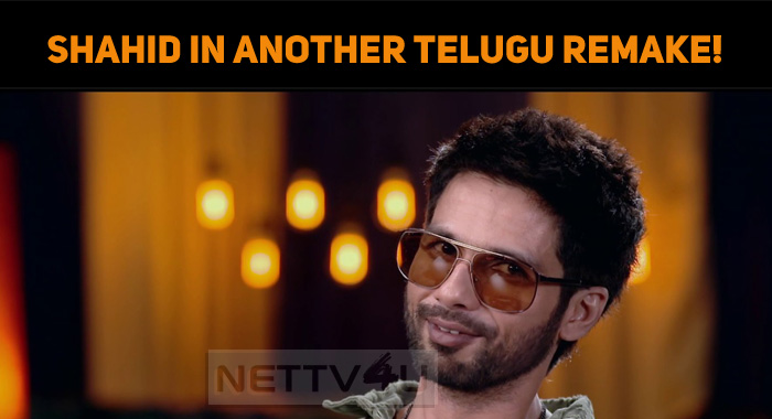 Shahid Kapoor To Star In Another Telugu Remake?..