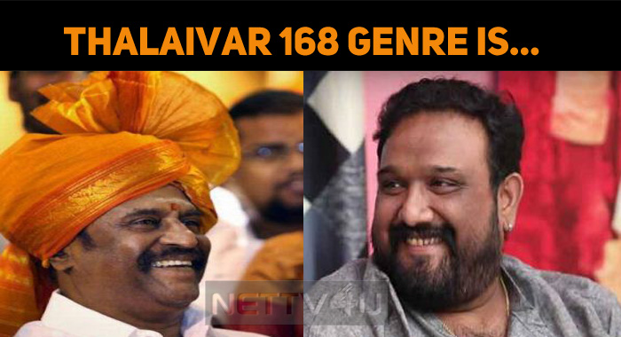 Thalaivar 168 Genre Is…